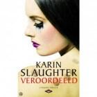 Recensie: Veroordeeld - Karin Slaughter