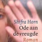 Boekrecensie: Ode aan de vreugde - Shifra Horn