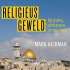 Recensie: Religieus geweld bij joden, christenen en moslims