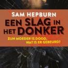 Sam Hepburn - Een slag in het donker: Recensie