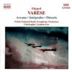 Edgard Varèse, Arcana – Intégrales – Déserts