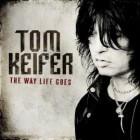Tom Keifer - The Way Life Goes